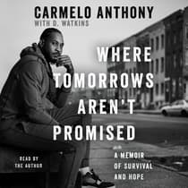 Where Tomorrows Aren't Promised by Carmelo Anthony audiobook