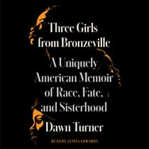 Three Girls from Bronzeville by Dawn Turner audiobook