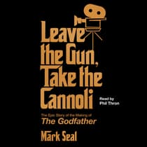 Leave the Gun, Take the Cannoli by Mark Seal audiobook