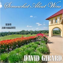 Somewhat About Wine by David Girard audiobook