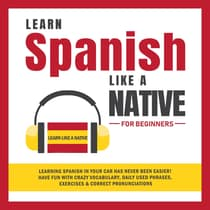 Learn Spanish Like a Native for Beginners by Learn Like A Native audiobook