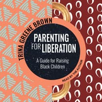 Parenting for Liberation by Trina Greene Brown audiobook