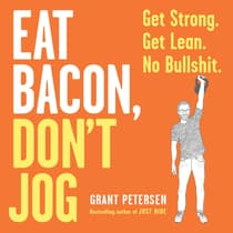 Eat Bacon, Don't Jog by Grant Petersen audiobook