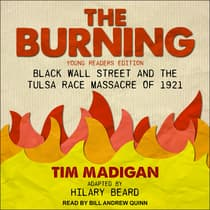 The Burning (Young Readers Edition) by Tim Madigan audiobook
