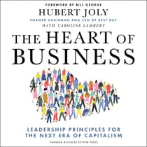 The Heart of Business by Hubert Joly audiobook