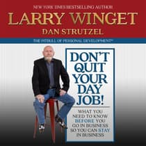 Don't Quit Your Day Job! by Larry Winget audiobook