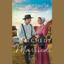 Matched and Married by Kathleen Fuller audiobook