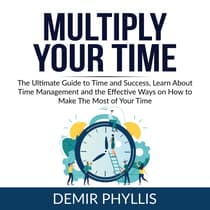 Multiply Your Time: by Demir Phyllis audiobook