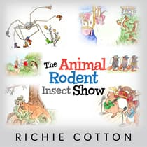 The Animal Rodent Insect Show by Richie Cotton audiobook