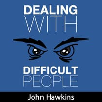Dealing with Difficult People by John Hawkins audiobook