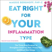 Eat Right for Your Inflammation Type by Maggie Berghoff audiobook