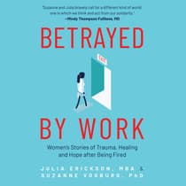 Betrayed by Work by Julia Erickson audiobook