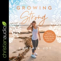 Growing Strong by Cambria Joy audiobook