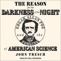 The Reason for the Darkness of the Night by John Tresch audiobook