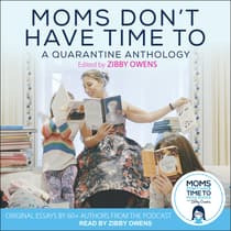 Moms Don't Have Time To by Zibby Owens audiobook
