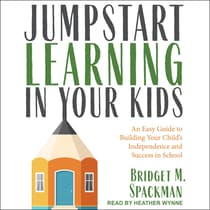 Jumpstart Learning in Your Kids by Bridget Spackman audiobook