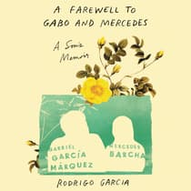 A Farewell to Gabo and Mercedes by Rodrigo Garcia audiobook