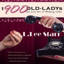 1-900-OLD-LADYs: The Lost Art of Making Lefse by L. Lee Starr audiobook