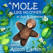 A Mole Like No Other by Julia B. Grantham audiobook