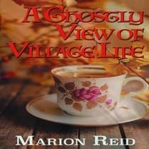 A Ghostly View of Village Life by Marion Reid audiobook