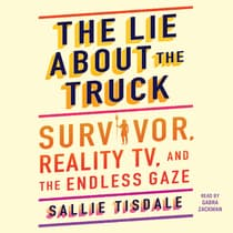 The Lie About the Truck by Sallie Tisdale audiobook