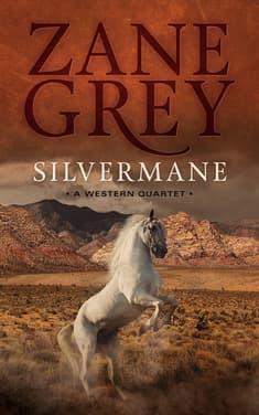 Silvermane by Zane Grey