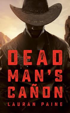Dead Man's Cañon by Lauran Paine