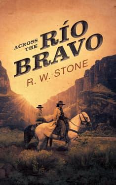 Across the Río Bravo