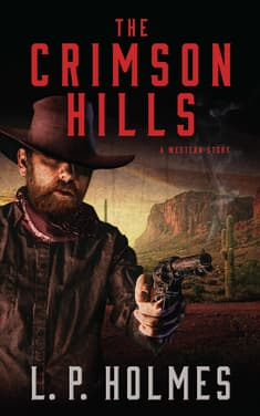 The Crimson Hills by L. P. Holmes