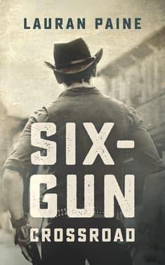 Six-Gun Crossroad by Lauran Paine
