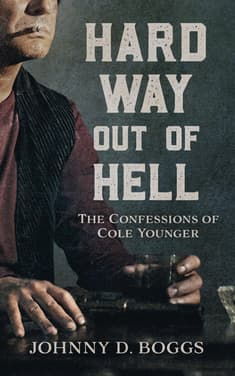 Hard Way Out of Hell  by Johnny D. Boggs