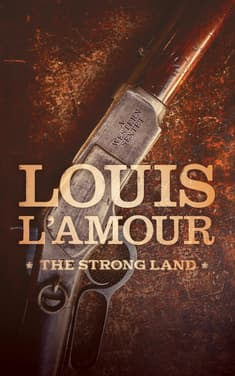 The Strong Land by Louis L'Amour