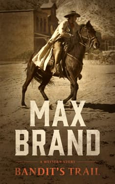 Bandit's Trail  by Max Brand