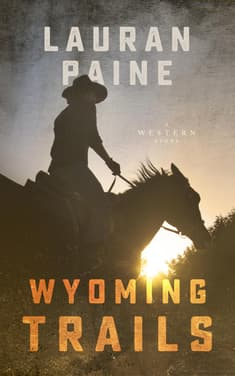 Wyoming Trails  by Lauran Paine
