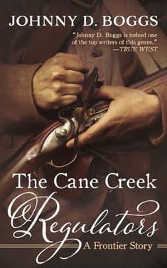 The Cane Creek Regulators by Johnny D. Boggs