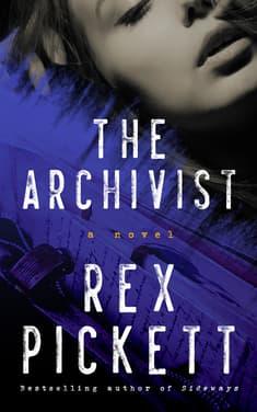 The Archivist by Rex Pickett