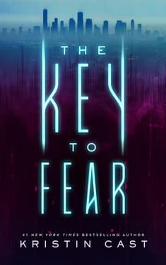 The Key to Fear by Kristin Cast