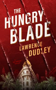 The Hungry Blade by Lawrence Dudley