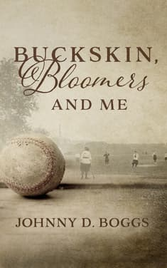 Buckskin, Bloomers, and Me by Johnny D. Boggs