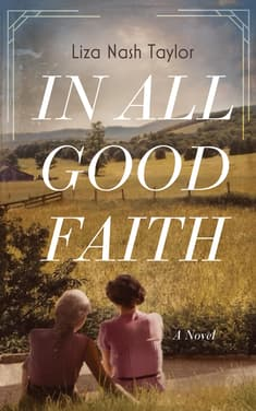 In All Good Faith by Liza Nash Taylor