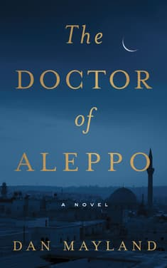 The Doctor of Aleppo by Dan Mayland