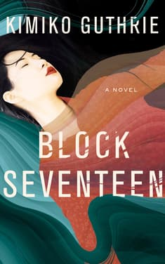 Block Seventeen by Kimiko Guthrie