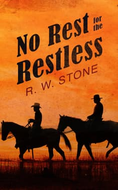 No Rest for the Restless by R. W. Stone