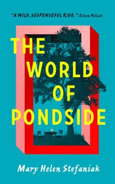 The World of Pondside by Mary Helen Stefaniak
