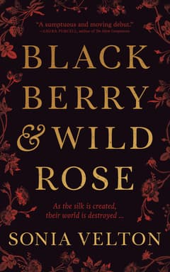 Blackberry and Wild Rose By Sonia Velton Read by Esther Wane and Shiromi Arserio