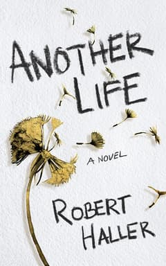 Another Life By Robert Haller