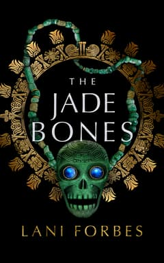 The Jade Bones By Lani Forbes