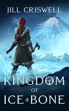 Kingdom of Ice and Bone By Jill Criswell
