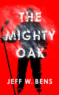 The Mighty Oak By Jeff W. Bens Read by Adam Barr