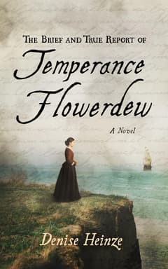 The Brief and True Report of Temperance Flowerdew By Denise Heinze Read by Justine Eyre